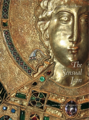 Cover image for The Sensual Icon: Space, Ritual, and the Senses in Byzantium By Bissera V. Pentcheva