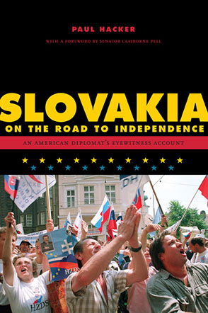 Cover image for Slovakia on the Road to Independence By Paul Hacker and with a foreword by Senator Claiborne Pell