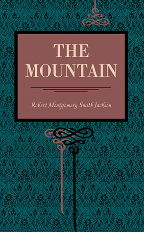 Cover image for The Mountain By Robert Montgomery Smith Jackson