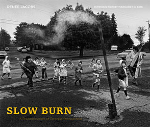 Cover image for Slow Burn: A Photodocument of Centralia, Pennsylvania By Renée Jacobs and Introduction by Margaret O. Kirk