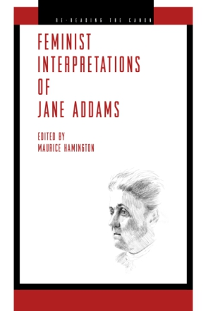 Cover image for Feminist Interpretations of Jane Addams Edited by Maurice Hamington