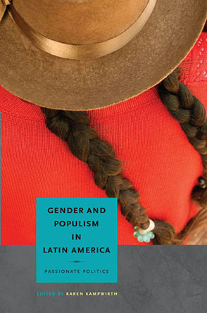 Cover image for Gender and Populism in Latin America: Passionate Politics Edited by Karen Kampwirth