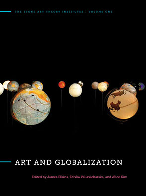 Cover image for Art and Globalization Edited by James Elkins, Zhivka Valiavicharska, and Alice Kim