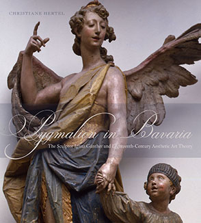 Cover image for Pygmalion in Bavaria: The Sculptor Ignaz Günther and Eighteenth-Century Aesthetic Art Theory By Christiane Hertel