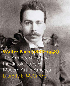 Cover image for Walter Pach (1883–1958): The Armory Show and the Untold Story of Modern Art in America By Laurette E. McCarthy