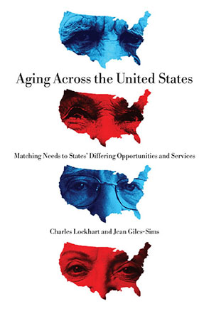 Cover image for Aging Across the United States: Matching Needs to States' Differing Opportunities and Services By Charles Lockhart and Jean Giles-Sims