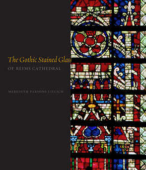 Cover image for The Gothic Stained Glass of Reims Cathedral By Meredith Parsons Lillich
