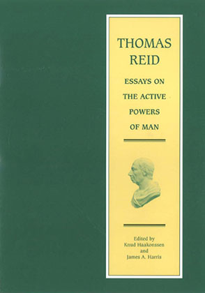 reid essays on the active powers of man Get this from a library essays on the active powers of man [thomas reid james a harris] -- this is a thoroughly investigated, scholarly edition of thomas reid's 'essays on the active powers of man.