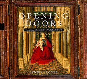 Cover image for Opening Doors: The Early Netherlandish Triptych Reinterpreted By Lynn F. Jacobs
