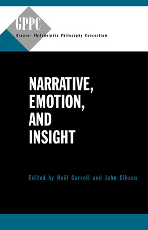 Cover image for Narrative, Emotion, and Insight Edited by Noël Carroll and John Gibson