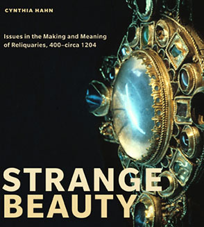 Cover image for Strange Beauty: Issues in the Making and Meaning of Reliquaries, 400–circa 1204 By Cynthia Hahn