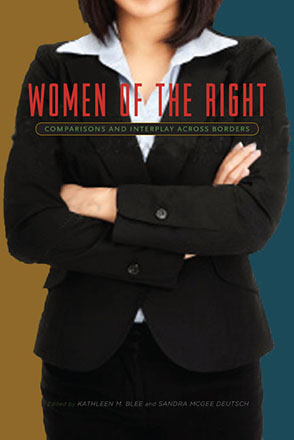 Cover image for Women of the Right: Comparisons and Interplay Across Borders Edited by Kathleen M. Blee and Sandra McGee Deutsch