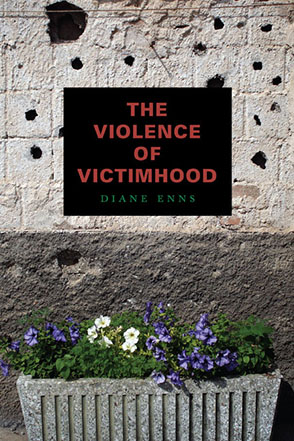 Cover image for The Violence of Victimhood By Diane Enns