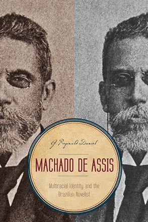 Cover image for Machado de Assis: Multiracial Identity and the Brazilian Novelist By G. Reginald Daniel
