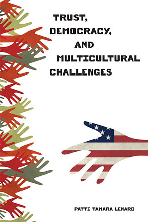 Cover image for Trust, Democracy, and Multicultural Challenges By Patti Tamara Lenard