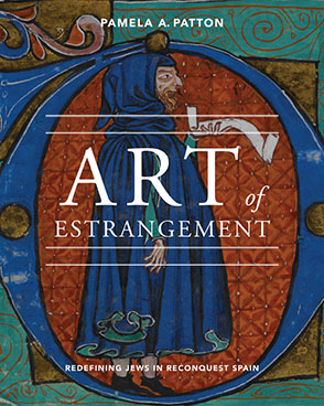 Cover image for Art of Estrangement: Redefining Jews in Reconquest Spain By Pamela A. Patton