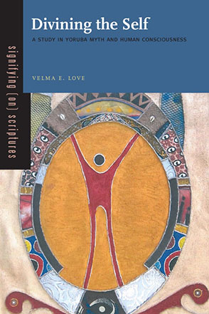 Divining the Self: A Study in Yoruba Myth and Human