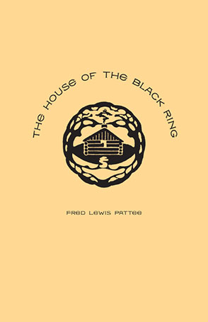 Cover image for The House of the Black Ring: A Romance of the Seven Mountains By Fred Lewis Pattee, With an Introduction by Julia Spicher Kasdorf, and Notes by Joshua R. Brown