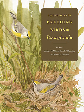 Cover image for Second Atlas of Breeding Birds in Pennsylvania Edited by Andrew M. Wilson, Daniel W. Brauning, and Robert S. Mulvihill