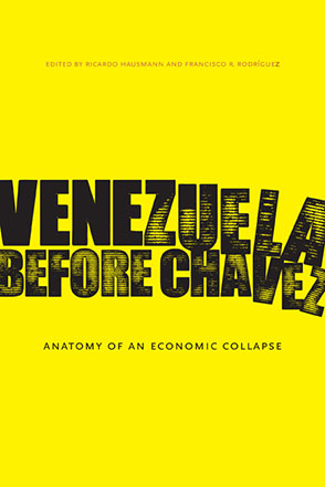 Cover image for Venezuela Before Chávez: Anatomy of an Economic Collapse Edited by Ricardo Hausmann and Francisco R. Rodríguez