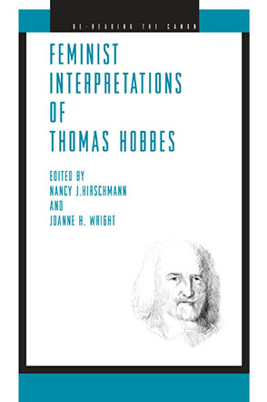 Cover image for Feminist Interpretations of Thomas Hobbes Edited by Nancy J. Hirschmann and Joanne H. Wright