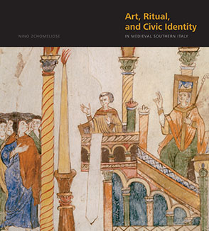 Cover image for Art, Ritual, and Civic Identity in Medieval Southern Italy By Nino Zchomelidse