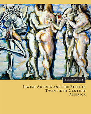 Cover image for Jewish Artists and the Bible in Twentieth-Century America By Samantha Baskind