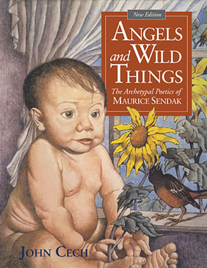 Cover image for Angels and Wild Things: The Archetypal Poetics of Maurice Sendak By John Cech