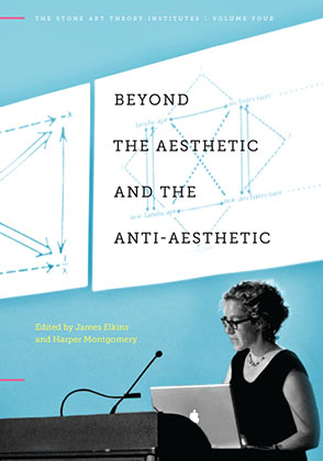 Cover image for Beyond the Aesthetic and the Anti-Aesthetic Edited by James Elkins and Harper Montgomery