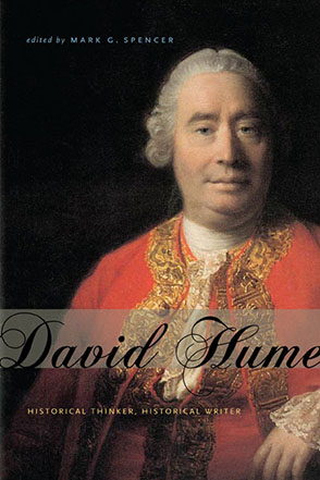 Cover image for David Hume: Historical Thinker, Historical Writer Edited by Mark G. Spencer