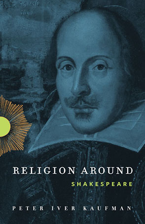 Cover image for Religion Around Shakespeare By Peter Iver Kaufman