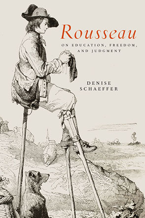 Cover image for Rousseau on Education, Freedom, and Judgment By Denise Schaeffer