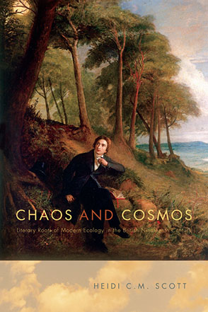 Cover image for Chaos and Cosmos: Literary Roots of Modern Ecology in the British Nineteenth Century By Heidi C. M. Scott