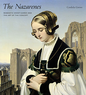 Cover image for The Nazarenes: Romantic Avant-Garde and the Art of the Concept By Cordula Grewe