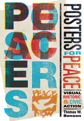 Cover image for Posters for Peace: Visual Rhetoric and Civic Action By Thomas W. Benson
