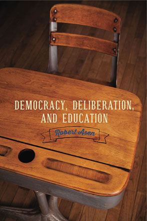 Cover for the book Democracy, Deliberation, and Education