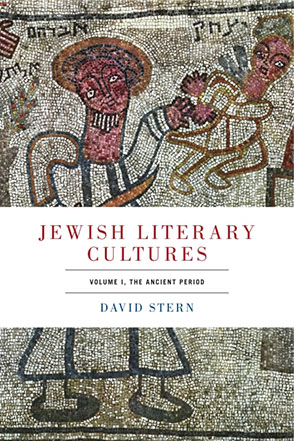 Cover image for Jewish Literary Cultures: Volume 1, The Ancient Period By David Stern