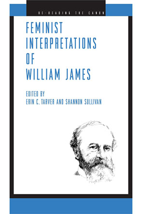 Cover image for Feminist Interpretations of William James Edited by Erin C. Tarver and Shannon Sullivan