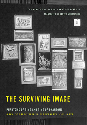 Cover image for The Surviving Image: Phantoms of Time and Time of Phantoms: Aby Warburg's History of Art By Georges Didi-Huberman and Translated by Harvey Mendelsohn