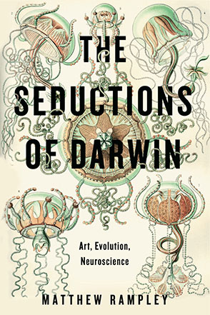 Cover image for The Seductions of Darwin: Art, Evolution, Neuroscience By Matthew Rampley