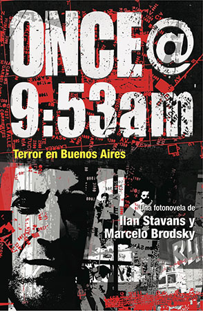 Cover image for Once@9:53am: Terror en Buenos Aires By Ilan Stavans, y Marcelo Brodsky, and con un epílogo deIlan Stavans