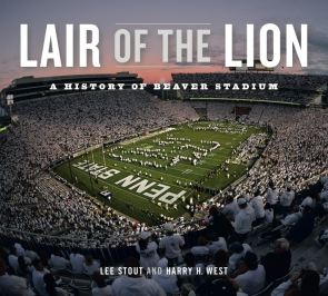 Cover image for Lair of the Lion: A History of Beaver Stadium By Lee Stout and Harry  H. West