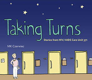 Cover image for Taking Turns: Stories from HIV/AIDS Care Unit 371 By MK Czerwiec