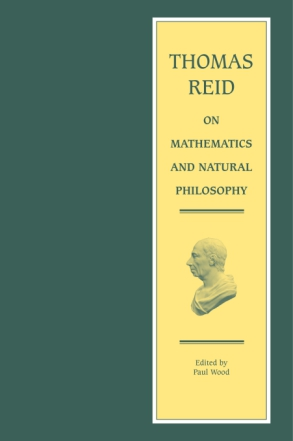 Cover image for Thomas Reid on Mathematics and Natural Philosophy By Thomas Reid and Edited by Paul Wood