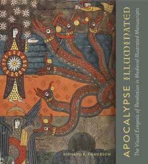 Cover image for Apocalypse Illuminated: The Visual Exegesis of Revelation in Medieval Illustrated Manuscripts By Richard K. Emmerson