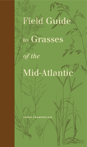 Cover for the book Field Guide to Grasses of the Mid-Atlantic