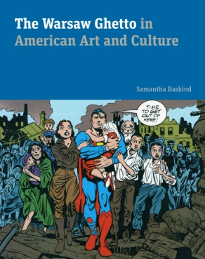 Cover image for The Warsaw Ghetto in American Art and Culture By Samantha Baskind