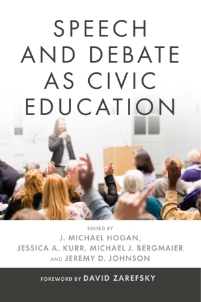 Cover image for Speech and Debate as Civic Education Edited by J. Michael Hogan, Jessica A. Kurr, and Michael J. Bergmaier
