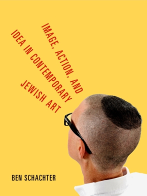 Cover image for Image, Action, and Idea in Contemporary Jewish Art By Ben Schachter