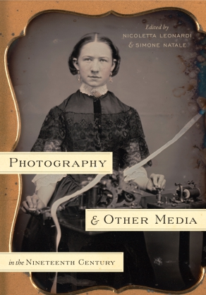 Cover for the book Photography and Other Media in the Nineteenth Century